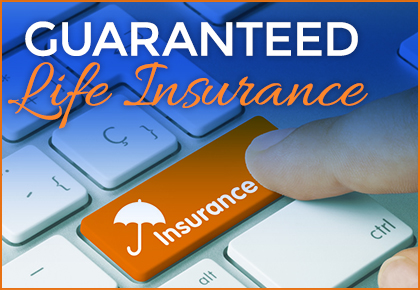 Guaranteed Life Insurance Plans